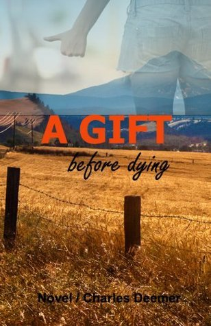 A Gift Before Dying  by  Charles Deemer