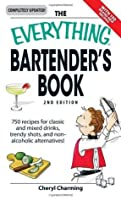 The Everything Bartender's Book: 750 recipes for classic and mixed drinks, trendy shots, and non-alcoholic alternatives (Everything (Cooking))