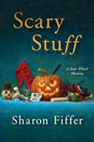 Scary Stuff (Jane Wheel Mysteries)
