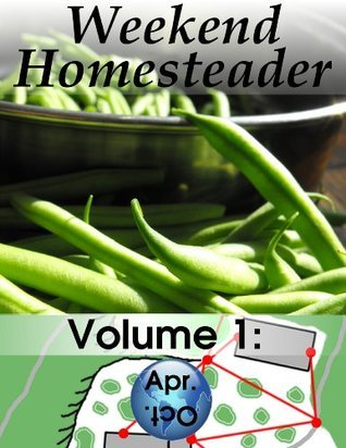Weekend Homesteader: April  by  Anna Hess