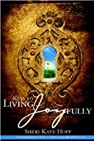 Keys to Living Joyfully