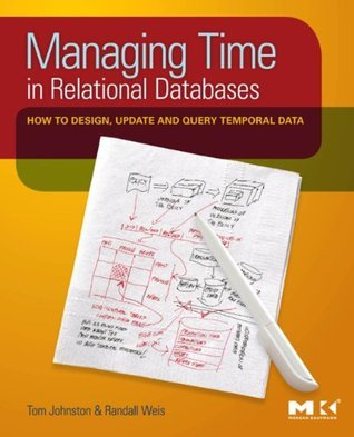 Managing Time in Databases: A Comprehensive Approach  by  Tom Johnston