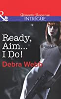 Ready, Aim...I Do! (Colby Agency: The Specialists - Book 2)
