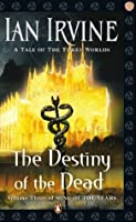 Destiny of the Dead: Song of the Tears Volume Three