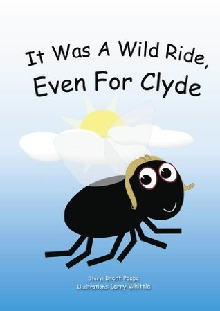 It Was A Wild Ride, Even For Clyde!  by  Brent Paape