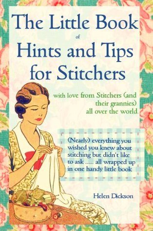 Hints & Tips for Stitchers  by  Helen Dickson