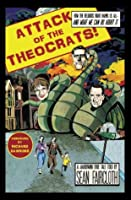 Attack of the Theocrats!: How the Religious Right Harms Us All-and What We Can Do About It