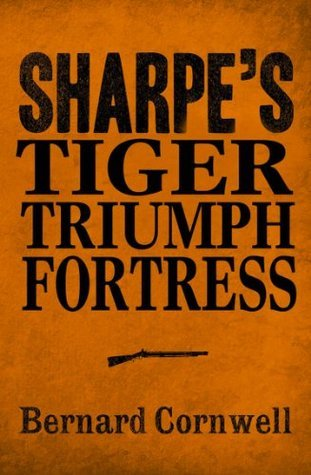 Sharpe 3-Book Collection 1: Sharpes Tiger, Sharpes Triumph, Sharpes Fortress  by  Bernard Cornwell