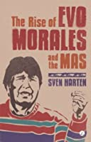 The Rise of Evo Morales and the MAS