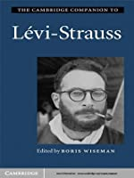 The Cambridge Companion to Levi-Strauss (Cambridge Companion To...)