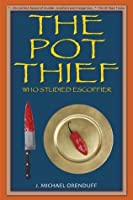 The Pot Thief Who Studied Escoffier (The Pot Thief Murder Mystery Series)