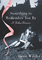 Something to Remember You By: A Perilous Romance