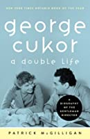 George Cukor: A Double Life
