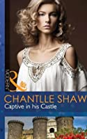 Captive in his Castle (Mills & Boon Modern)