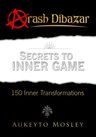 SECRETS TO INNER GAME (150 INNER TRANSFORMATIONS) AUKEYTO MOSLEY