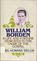 William Borden: A Life and Fortune Dedicated to the Cause of the Gospel.
