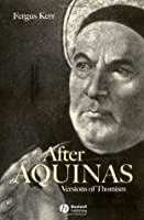 After Aquinas: Versions of Thomism