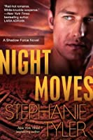 NIght Moves: A Shadow Force Novel (The Shadow Force)