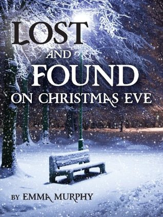 Lost and Found On Christmas Eve Emma Murphy