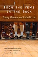 From the Pews in the Back: Young Women and Catholicism