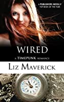 Wired (A Time Bending Romance) (Timepunk Romance)