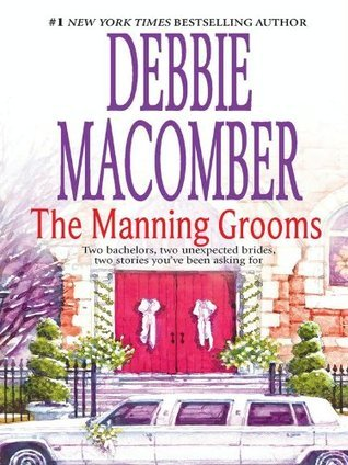 The Manning Grooms: Bride on the Loose/Same Time, Next Year Debbie Macomber