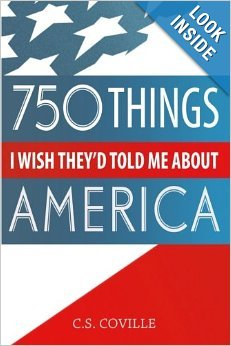 750 Things I Wish Theyd Told Me about America CS Coville
