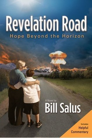 Revelation Road: Hope Beyond the Horizon  by  Bill  Salus