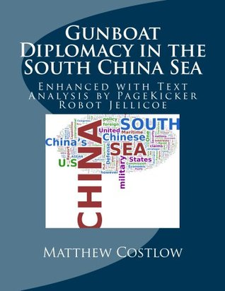 Gunboat Diplomacy in the South China Sea  by  Matthew Costlow