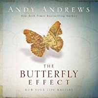the butterfly effect how your life matters by andy
