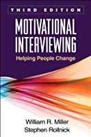 Motivational Interviewing: Helping People Change (Applications of Motivational Interviewing)