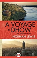 A Voyage By Dhow: Selected Pieces