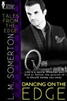 Dancing on the Edge (Tales from The Edge)