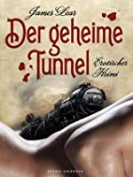 Der geheime Tunnel: Erotischer Krimi (Gay Erotic Mystery) (German Edition)
