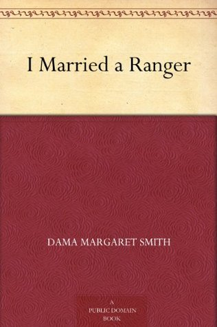 I Married a Ranger  by  Dama Margaret Smith