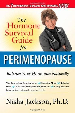 The Hormone Survival Guide for Perimenopause: Balance Your Hormones Naturally  by  Nisha Jackson