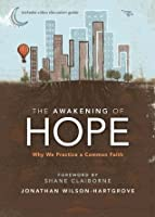 The Awakening of Hope: Why We Practice a Common Faith