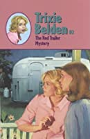 The Red Trailer Mystery (Trixie Belden)