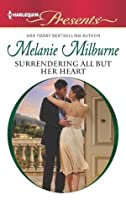 Surrendering All But Her Heart (Harlequin Presents)