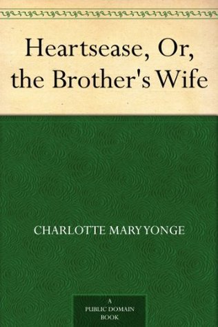 Heartsease, Or, the Brothers Wife  by  Charlotte Mary Yonge