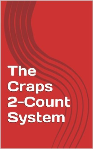The Craps 2-Count System  by  Mark Vetanen
