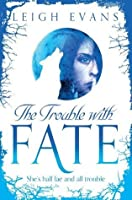 The Trouble with Fate (Mystwalker 1)