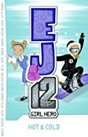 EJ12 Girl Hero 1 Hot And Cold