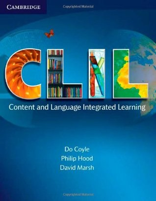 CLIL: Content and Language Integrated Learning Do Coyle