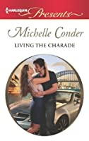 Living the Charade (Harlequin Presents)