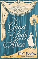 The Ghost and Lady Alice: Regency Royal 9