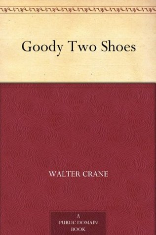 Goody Two Shoes  by  Walter Crane