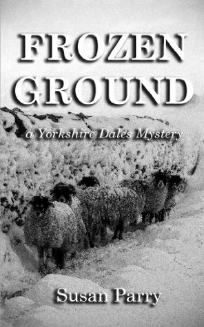 Frozen Ground (The Yorkshire Dales Mystery Series)  by  Susan Parry