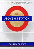 Above His Station