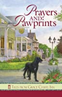 Prayers and Pawprints: Tales from Grace Chapel Inn (Tales from the Grace Chapel Inn)